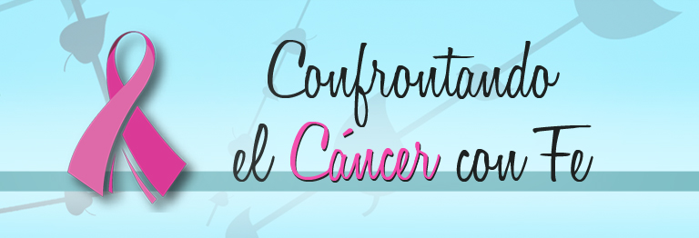 Confrontando el Cancer con Fe