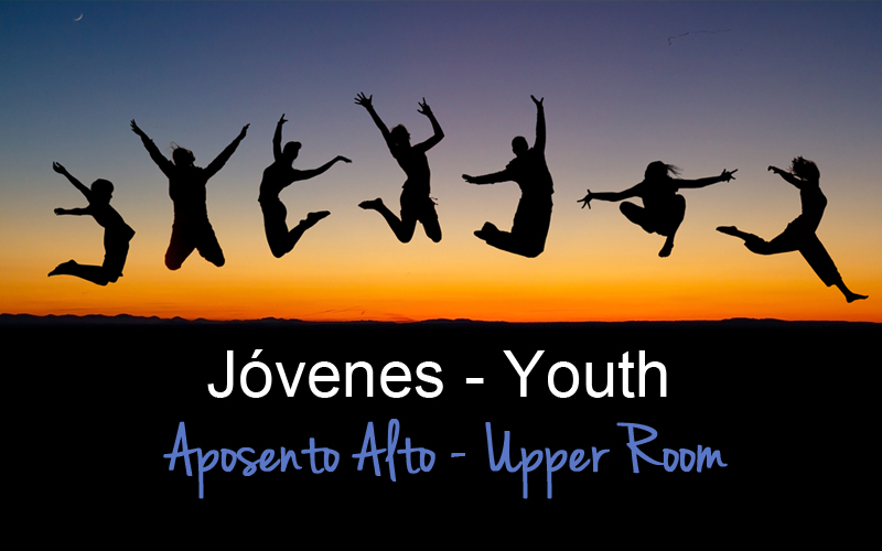 jovenes - Youth Aposento Alto - Upper Room